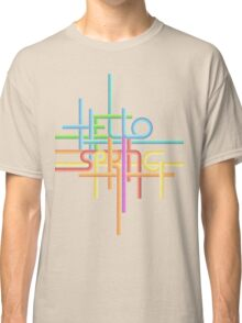 phrase Hello Spring made with stripes.  Classic T-Shirt