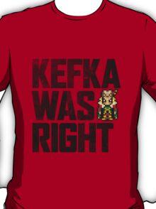 Kefka Was Right T-Shirt