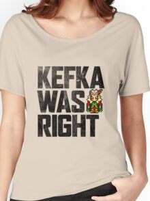 Kefka Was Right Women's Relaxed Fit T-Shirt