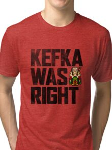 Kefka Was Right Tri-blend T-Shirt
