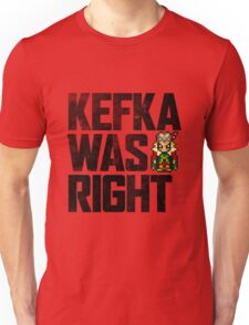 Kefka Was Right Unisex T-Shirt