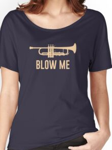 Blow Me Trumpet Women's Relaxed Fit T-Shirt