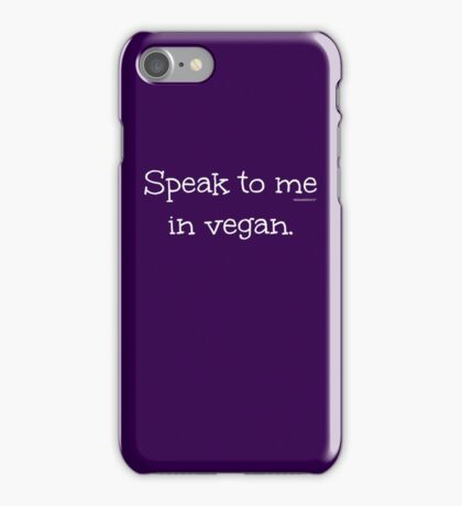 Speak to me in Vegan - Funny Vegan T-Shirt iPhone Case/Skin