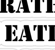 Right Now, I'd Rather Be Eating Clams - Black Text Sticker