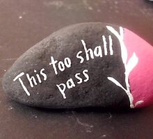 This Too Shall Pass quote hand painted rock  by Melissa Goza