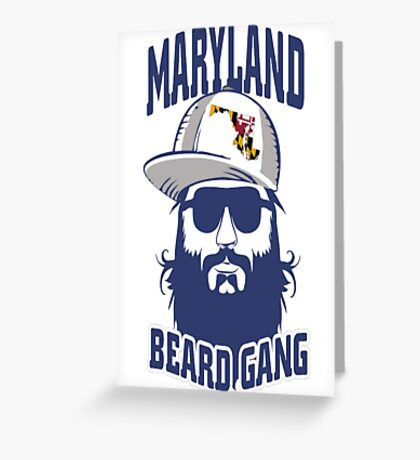Maryland Beard Gang T-Shirt  - 10  Greeting Card