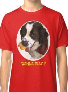 Wanna Play? Classic T-Shirt
