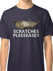 Scratches Please!! Classic T-Shirt