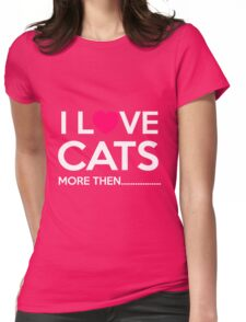 Cat I Love Cats More Then Womens Fitted T-Shirt