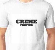 Crime Fighter Unisex T-Shirt