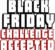 BLACK FRIDAY CHALLENGE ACCEPTED by Divertions