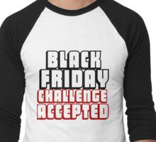 BLACK FRIDAY CHALLENGE ACCEPTED Men's Baseball ¾ T-Shirt
