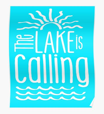 The Lake is Calling Aqua clothing, Beach House,Cabin Gifts Poster