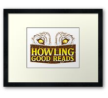Howling good reads distressed version  Framed Print