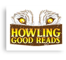 Howling good reads distressed version  Canvas Print