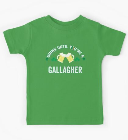 Drink Until You Are A Gallagher St Patrick's Day Kids Tee