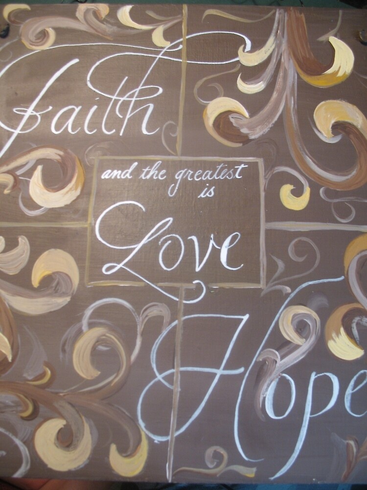 Hand painted sign Faith hope and love quote by Melissa Goza