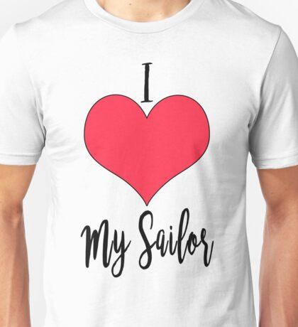 I Love My Sailor Unisex T-Shirt