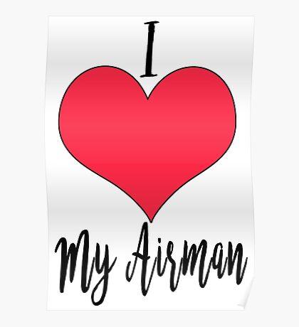 I Love My Airman Poster