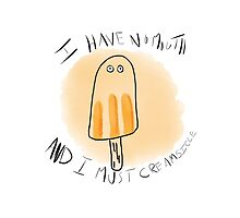 I HAVE NO MOUTH AND I MUST CREAMSICLE by EasilyObsessed
