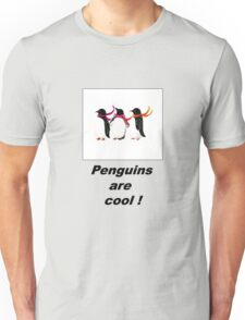 Penguins are cool  Unisex T-Shirt