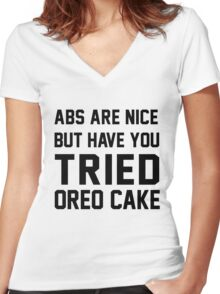 Hilariously snarky Abs are nice but have you tried Oreo cake typographic design Women's Fitted V-Neck T-Shirt