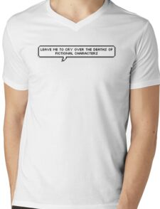 leave me to cry over the deaths of fictional characters Mens V-Neck T-Shirt