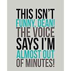 The voice says I'm almost out of minutes! by lauralaura