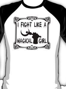 I Fight Like a Magical Girl T-Shirt