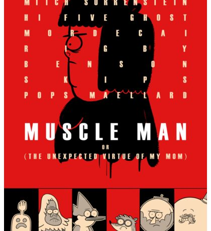 Muscle Man or (The Unexpected Virtue of My Mom) Sticker