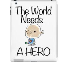 This World Needs A Hero iPad Case/Skin
