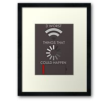 3 Worst Things That Could Happen Framed Print
