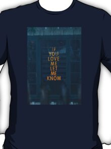 If you love me let me know T-Shirt
