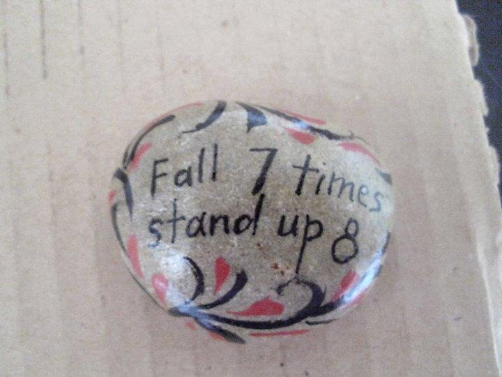 Hand painted rock Fall 7 times stand up 8 quote by Melissa Goza