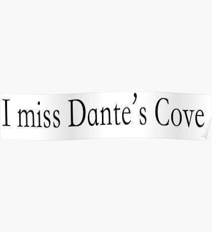 I miss Dante's Cove Poster