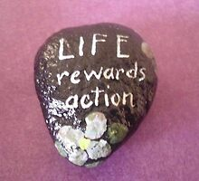Hand painted rock Life rewards action by Melissa Goza