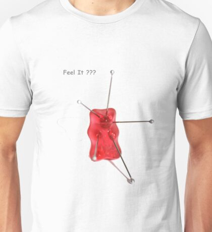 Feel It ??? Unisex T-Shirt