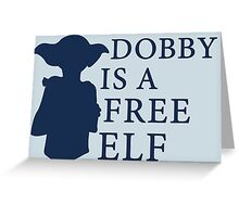 Dobby is a free elf - Type 2 Greeting Card