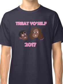 Treat Yo'Self 2017 Classic T-Shirt