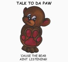 Talk to Da Paw by MBTshirts