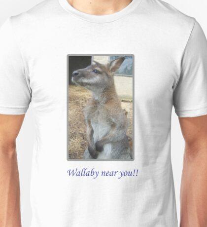Wallaby near you!! Unisex T-Shirt