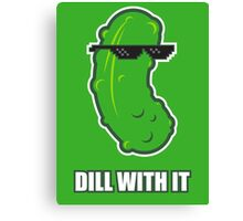 Dill With It Canvas Print