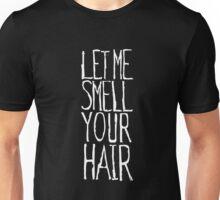 LETMESMELLYOURHAIR T-Shirt