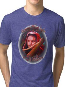 Beware what Lurks Tri-blend T-Shirt