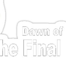 Dawn of the Final Doge Sticker