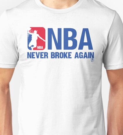 Never Broke Again Unisex T-Shirt