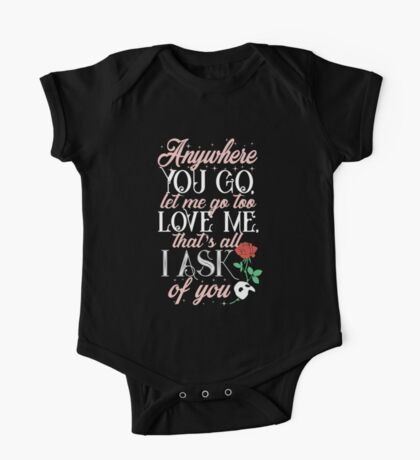 Love me, that's all I ask of you One Piece - Short Sleeve