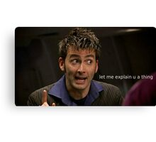 The Doctor Explains a Thing Canvas Print