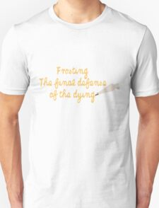 What a delicious defense. T-Shirt