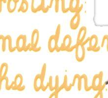 What a delicious defense. Sticker